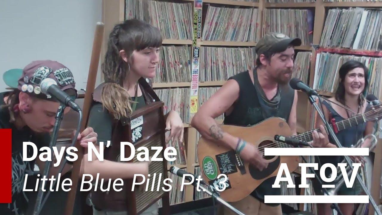Days N Daze Quot Little Blue Pills Pt 3 Quot A Fistful Of