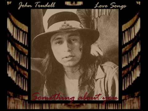 John Trudell ~ Something about you