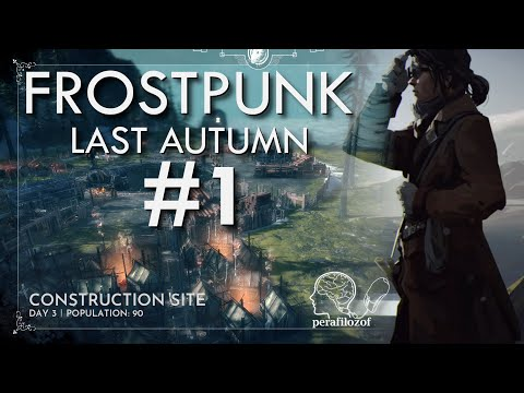 ⚒ Days 1-3, New game in The Last Autumn, Frostpunk DLC | Let's play #1 scenario gameplay |