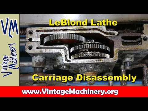 LeBlond Lathe Restoration - Part 2:  Carriage Disassembly