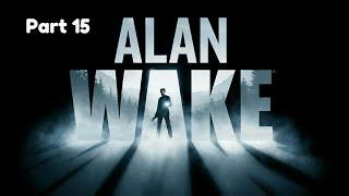 Alan Wake_Прохождение. Часть 15.