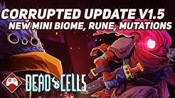 Dead Cells | Corrupted Update V1.5 (New Biome, Rune, Mutations & Meta Changes)