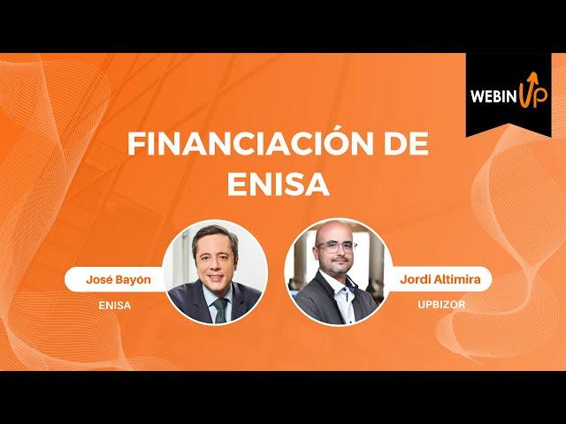 Financiación de ENISA + FAQs - WebinUP 7