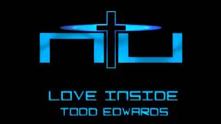 Todd Edwards - Love Inside (Main Mix)