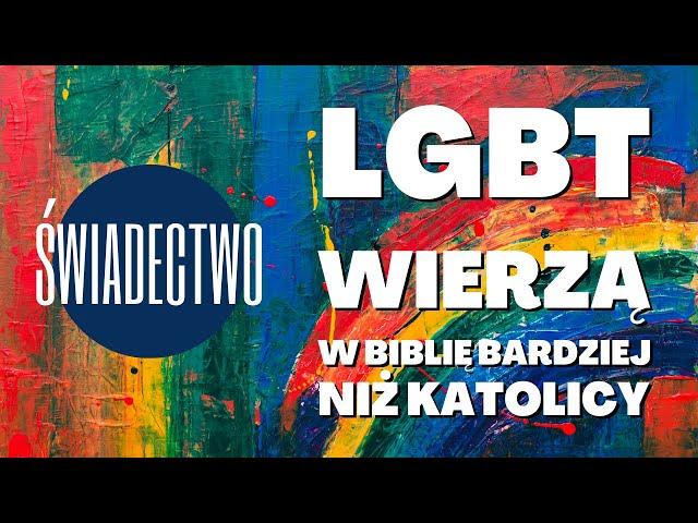 Świadectwo: LGBT wierzą w Biblię bardziej niż katolicy