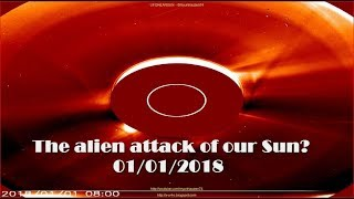 Breaking news! The alien attack of our Sun? 01/01/2018 (UFOs)