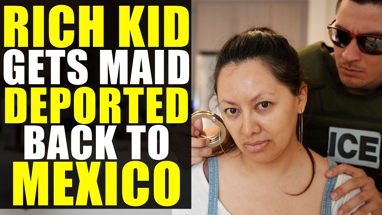 SPOILED RICH Kid Gets MAID DEPORTED Back to MEXICO!!!!!