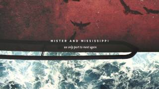 Mister and Mississippi - For Us To Remember