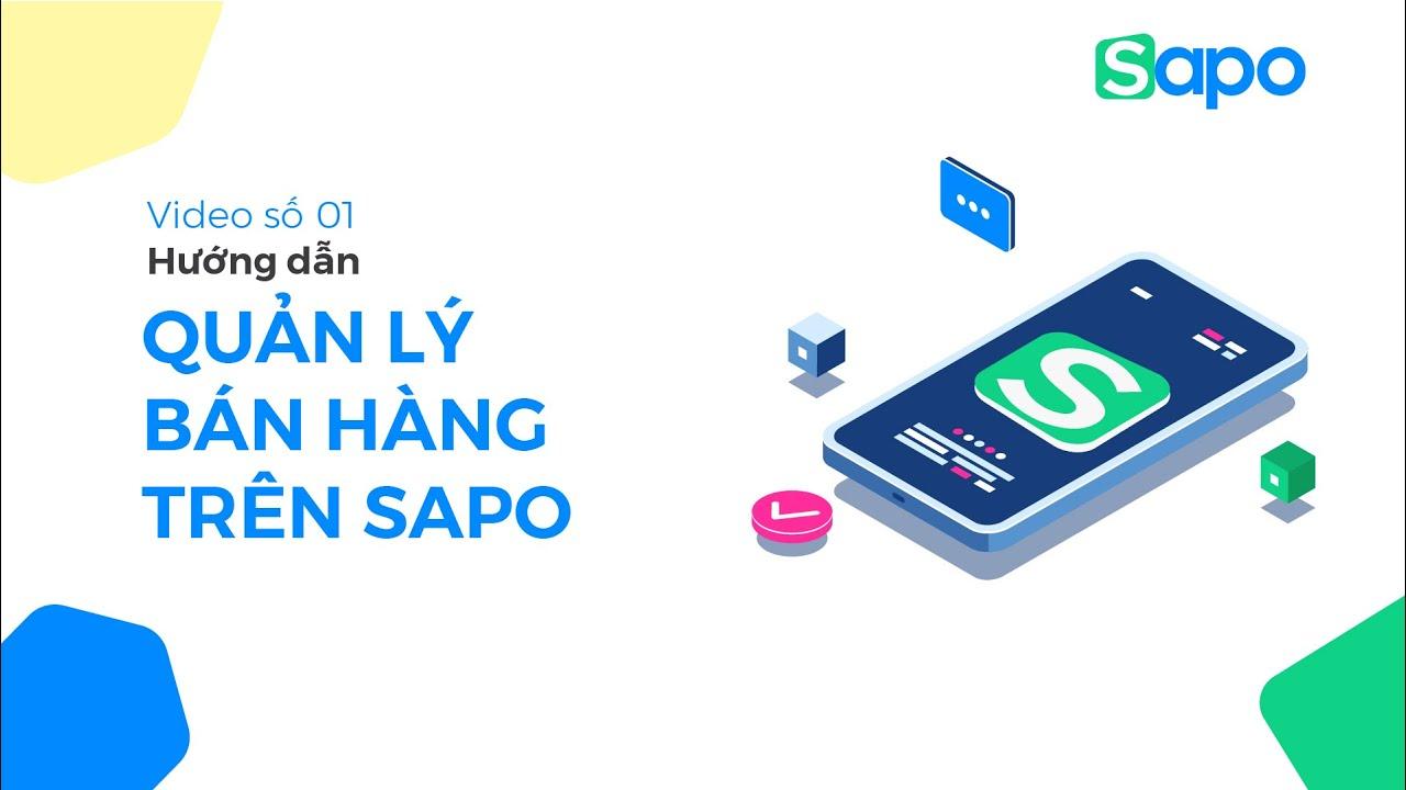 [Sapo POS] 01 – HDSD phần mềm quản lý bán hàng Sapo cho người mới bắt đầu