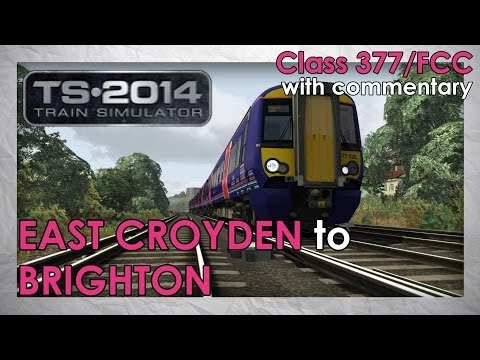 Class 377 (FCC): East Croydon to Brighton | Train Simulator 2014 Lets Play [Commentary]