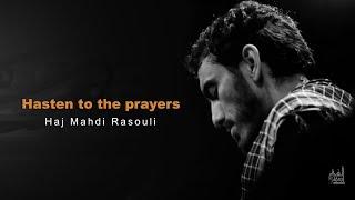 Hasten to the prayers | Haj Mahdi Rasouli