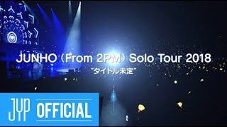 JUNHO (From 2PM) Japan Solo Tour 2018