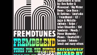 Fremdblend 4 - tunes for the future (mixed by DJ Mace)