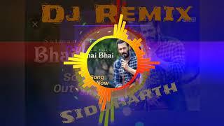Bhai Bhai| Salman Khan| Dj Siddharth Remix| Hindu Muslim Bhai Bhai Song 2020| Download FLP