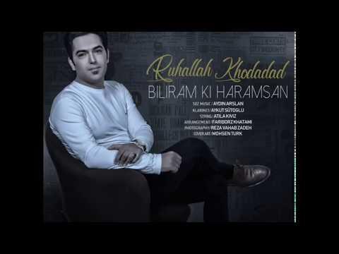 Ruhallah Xodadat - Bilirem Ki Haramsan 2018   Yeni