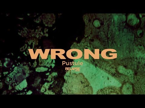 WRONG - Pustule (Music Video)