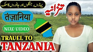 Travel To Tanzania  Full History And Documentary About Tanzania In Urdu  Hindi