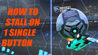 HOW TO STALL ON ONE SINGLE BUTTON | ROCKET LEAGUE