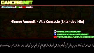 Mimmo Amerelli   Alla Consolle Extended Mix