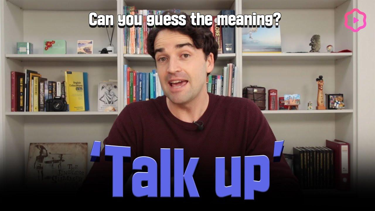 "English Expression ""Talk up"" | 1 Minute English with Luke"