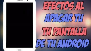Como tener diferentes animaciones al apagar tu android / Xposed-Screen off animation