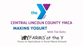 Central Lincoln County YMCA: FARMS at The Y, Making Yogurt With Tim Goltz
