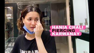 HANIA CHALI PIERCING KARWANAY | HANIA | VLOG 13