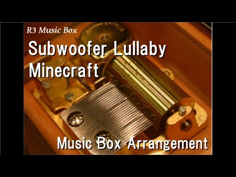 Subwoofer Lullaby/Minecraft [Music Box]