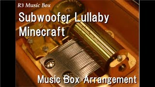 Download Mp3 Subwoofer Lullaby/minecraft  Music Box