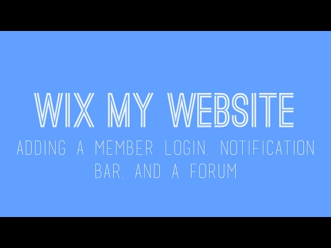 How to build a Wix website - Adding Member Login, Notification Bars, and a Forum - Wix For Beginners