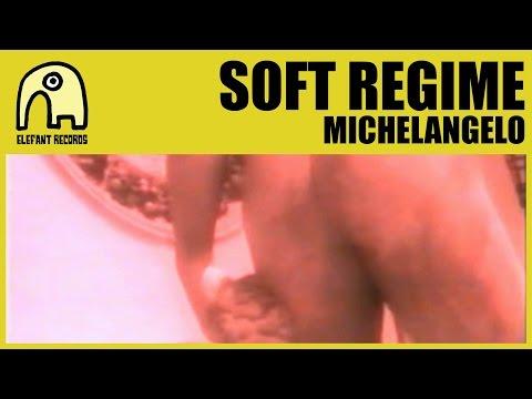 SOFT REGIME - Michelangelo [Official]