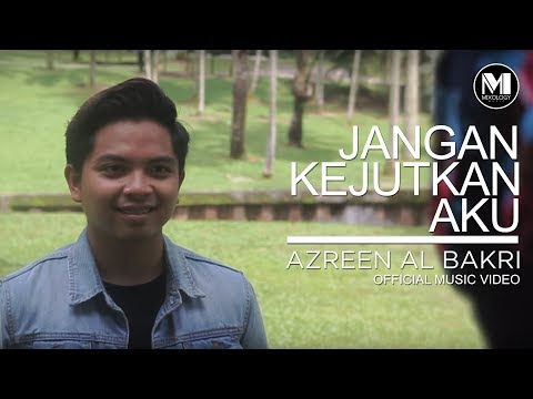 Azren Al Bakri - Jangan Kejutkan Aku