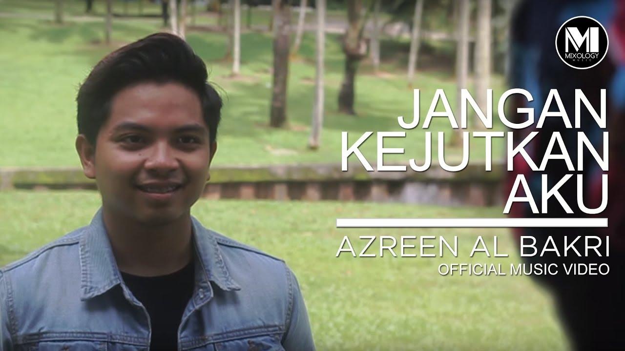 Ost Dia Azren Al Bakri Jangan Kejutkan Aku Official Music Video Youtube