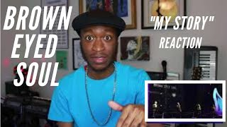 Brown Eyed Soul- My Story(마이스토리) Live *Reaction/Review/Request*