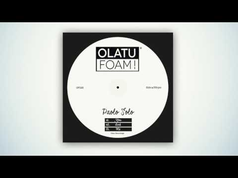 OF028 Paolo Solo - Me (Original Mix)[Olatu Foam]
