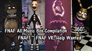 360°| FNAF ALL MUSIC BOX 2019 - FNAF1 to FNAF VR: Help Wanted (VR Compatible)