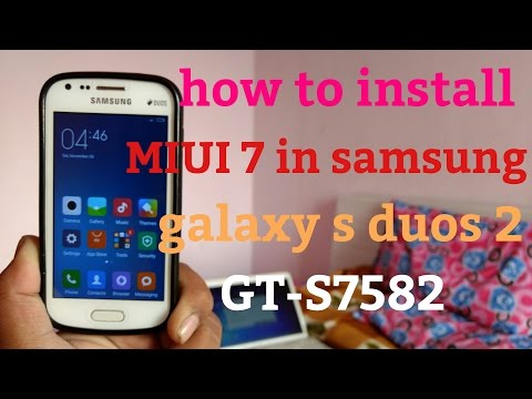 How To Install MIUI 7 ROM In Samsung Galaxy S Duos 2 GT S7582