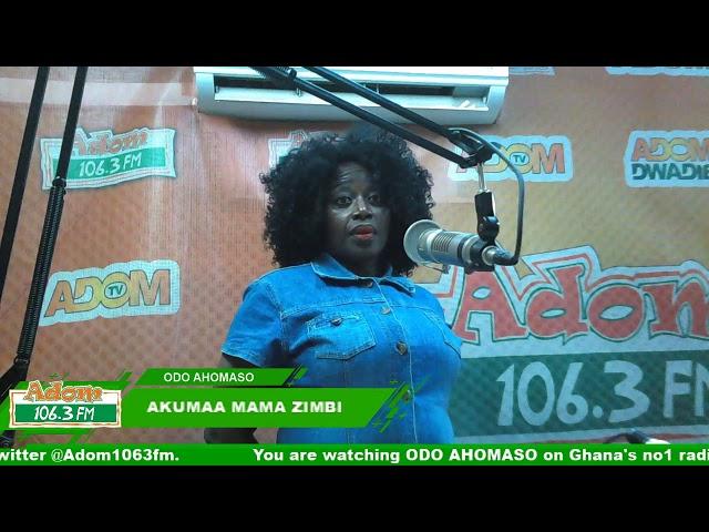ODO AHOMASO WITH AKUMAA MAMA ZIMBI (21-7-18)