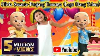 PANJANG UMURNYA | TIUP LILINNYA | POTONG KUENYA By Olivia Susanto ( Lagu Ulang Tahun )