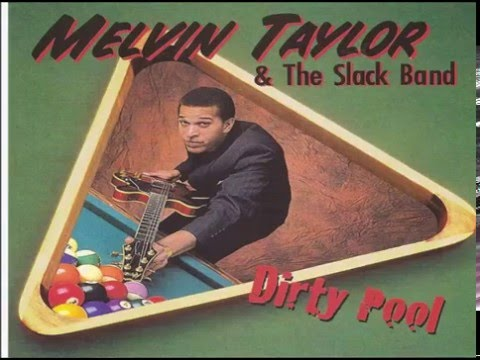 MELVIN TAYLOR & The Slack Band - Dirty Pool
