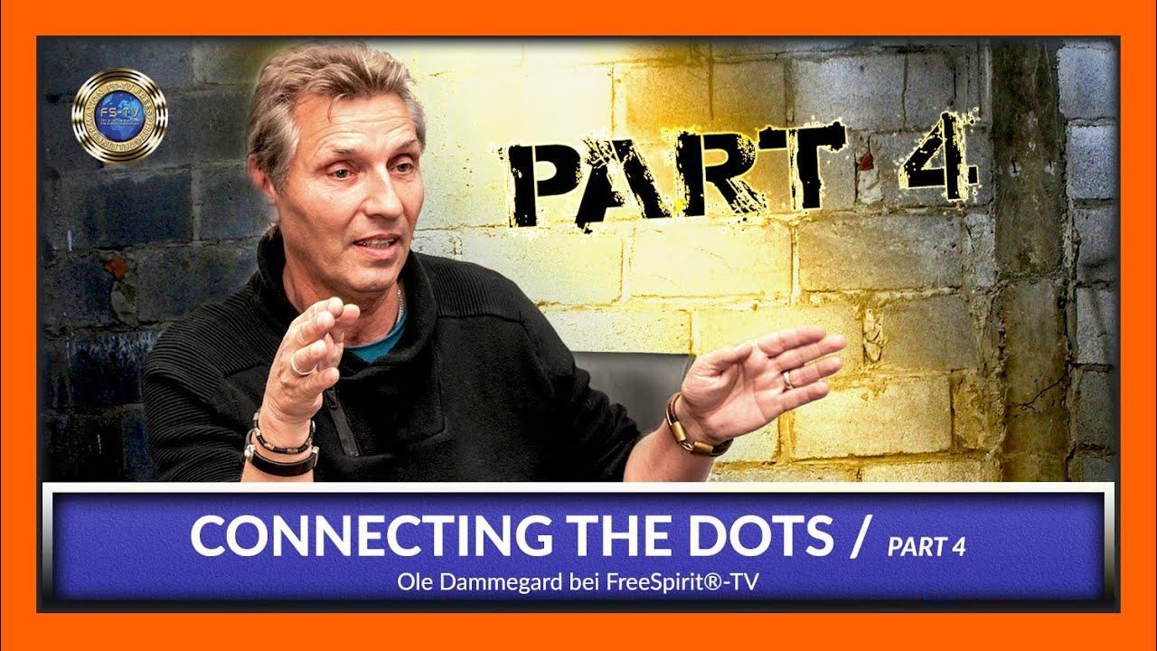 CONNECTING THE DOTS - Ole Dammegard / Part 4 [EN]