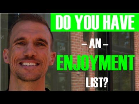 DO YOU HAVE AN ENJOYMENT LIST?
