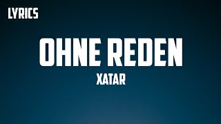 XATAR - Ohne Reden (Lyrics)