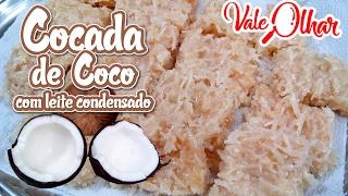 Cocada de Coco com leite condensado - Receita e passo a passo