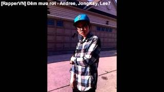 [RapperVN] Đêm mưa rơi - Andree, JongKay, Lee7