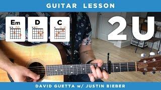 Скачать Guitar Lesson 2U By David Guetta W Justin Bieber Easy Tutorial W Chords
