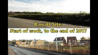 Barratt site; The start, to the end of 2017