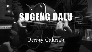 Download Sugeng Dalu - Denny Caknan ( Acoustic Karaoke )