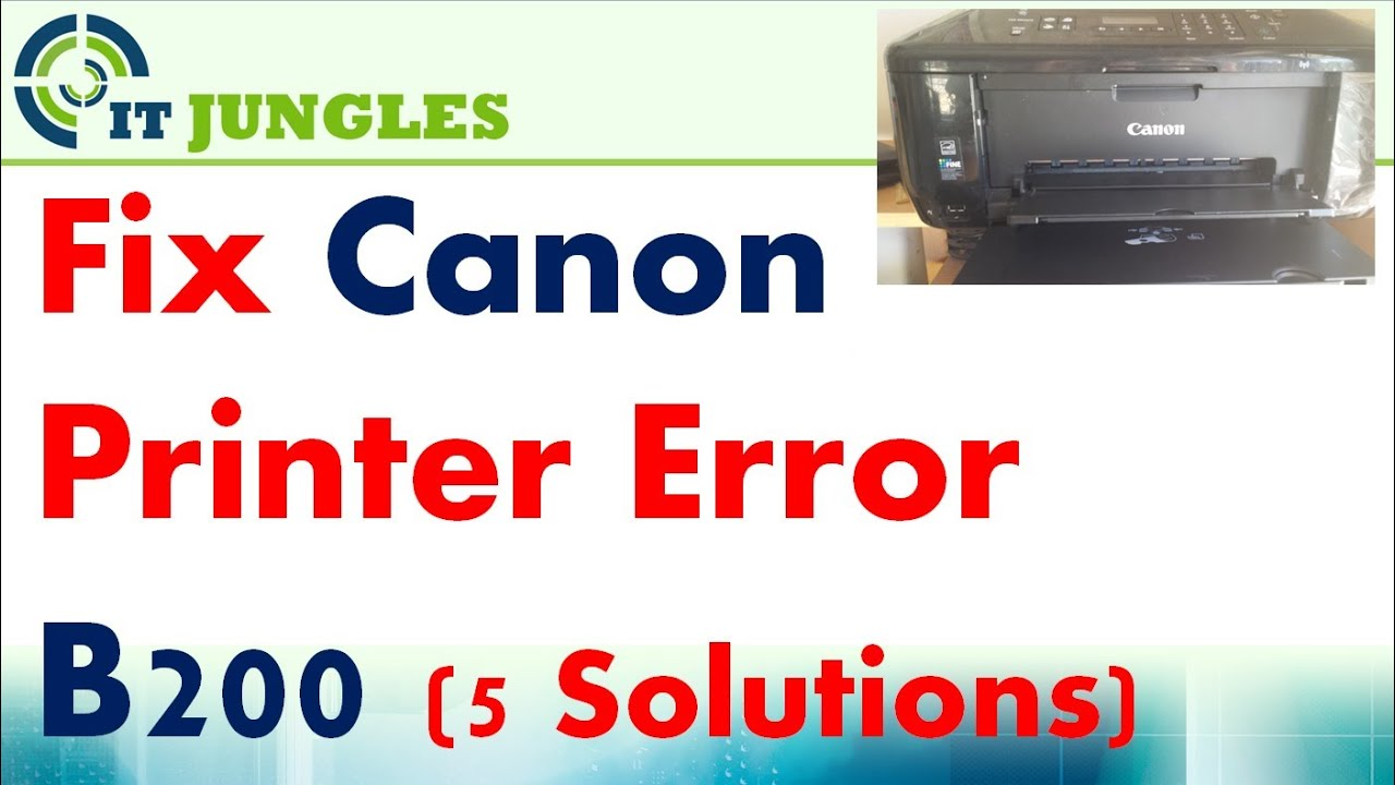 Fixed Canon Printer Error B200 With 5 Different Solutions Youtube
