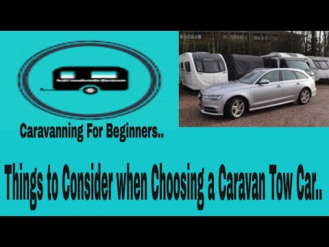 Caravanning For Beginners ( Buying Tow Car Things to Consider when buying one)